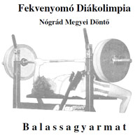 Fekvenyomó Diákolimpia Nógrád Megyei Döntő - Ballassagyarmat, 2018. április 24.